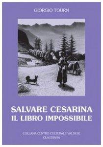 Copertina di 'Salvare Cesarina. Il libro impossibile'