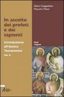 In ascolto dei profeti e dei sapienti - Cappelletto Gianni, Milani Marcello