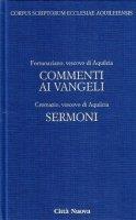 Commento ai vangeli. Sermoni [vol_4.1] - Fortunaziano, Cromazio di Aquileia (san)