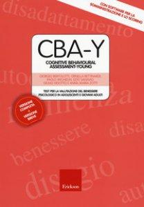 Copertina di 'CBA-Y. Cognitive behavioural assessment-young. Test per la valutazione del benessere psicologico in adolescenti e giovani adulti. Con Contenuto digitale (fornito elettronicamente)'