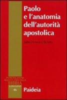 Paolo e l'anatomia dell'autorità apostolica - Schütz John H.