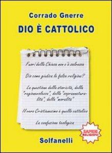 Copertina di 'Dio è cattolico'