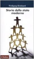 Storia dello stato moderno. Una sintesi d'autore su un tema classio della storia europea - Reinhard Wolfgang