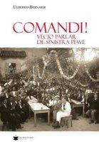 Comandi! Vècio parlar de sinistra Piave - Bernardi Ulderico