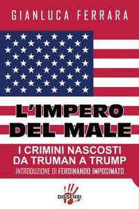 Copertina di 'L' impero del male. I crimini nascosti da Truman a Trump'