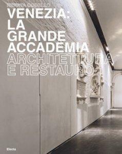 Copertina di 'Venezia. La Grande Accademia. Ediz. a colori'