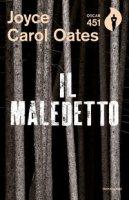 Il maledetto - Oates Joyce Carol
