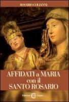 Affidati a Maria con il Santo Rosario - Rosario Colianni
