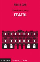 Andare per teatri - Nicola Fano
