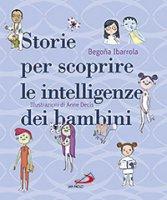 Storie per scoprire le intelligenze dei bambini - Begoña Ibarrola