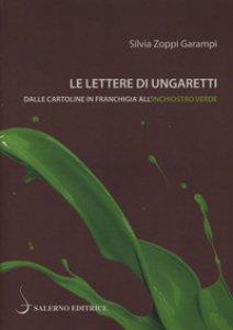 Copertina di 'Le lettere di Ungaretti. Dalle cartoline in franchigia all'inchiostro verde'