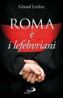 Roma e i lefebvriani - Leclerc Gérard