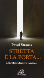 Copertina di 'Stretta è la porta...'
