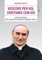 Vescovo per voi, cristiano con voi - Massimo Giustetti