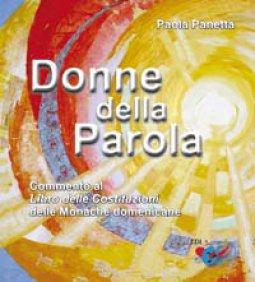 Copertina di 'Donne della Parola. Commento al Libro delle Costituzioni delle Monache Domenicane'
