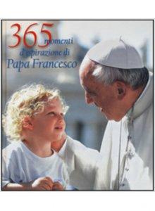 Copertina di '365 momenti d'ispirazione di papa Francesco'