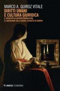Copertina di 'Diritti umani e cultura giuridica. Il principio di autodeterminazione e l'invenzione delle nuove schiavitù in Europa'