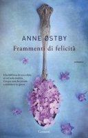 Frammenti di felicità - Østby Anne