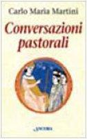 Conversazioni pastorali - Martini Carlo M.
