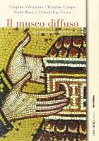 Il museo diffuso - AA.VV.