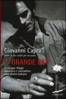 Il grande Det. Giuseppe Alippi alpinista e contadino: una storia italiana - Capra Giovanni