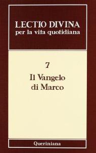 Copertina di 'Lectio divina per la vita quotidiana [vol_7] / Il vangelo di Marco'