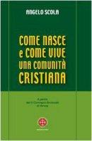 Come nasce e come vive una comunità cristiana - Scola Angelo