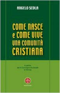 Copertina di 'Come nasce e come vive una comunità cristiana'