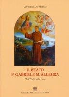 Il beato p. Gabriele M. Allegra - Vittorio De Marco