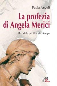 Copertina di 'La profezia di Angela Merici. Una sfida per il nostro tempo'