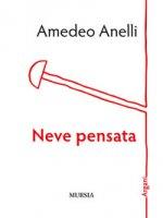 Neve pensata - Anelli Amedeo
