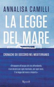 Copertina di 'La legge del mare. Cronache dei soccorsi nel Mediterraneo'