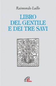 Copertina di 'Il libro del gentile e dei tre savi'