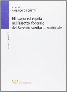 Copertina di 'Efficacia ed equità nell'assetto federale del Servizio sanitario nazionale.'