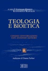Copertina di 'Teologia e bioetica'