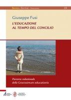 L' educazione al tempo del Concilio - Giuseppe Fusi