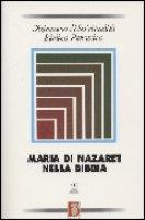 Dizionario di spiritualità biblico-patristica / Maria di Nazaret nella Bibbia