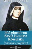 365 giorni con Santa Faustina Kowalska - Marcello Stanzione