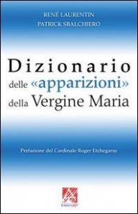 Copertina di 'Dizionario delle «apparizioni» della vergine Maria'