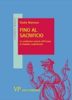 Fino al sacrificio - Giulia Maniezzi