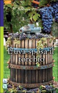 Copertina di 'L' uva sposa il torchio'