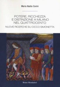 Copertina di 'Potere, ricchezza e distinzione a Milano nel Quattrocento. Nuove ricerche su Cicco Simonetta'