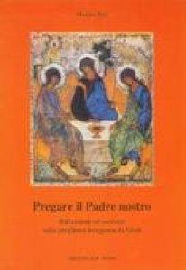 Copertina di 'Pregare il Padre nostro'