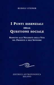 Copertina di 'I punti essenziali della questione sociale. Rispetto alle necessità della vita nel presente e nell'avvenire'