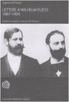 Lettere a Wilhelm Fliess (1887-1904) - Freud Sigmund