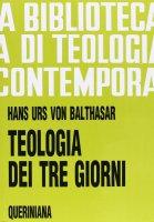 Teologia dei tre giorni. Mysterium paschale (BTC 061) - Balthasar Hans U. von