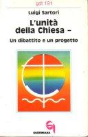 L'unità della Chiesa. Un dibattito e un progetto (gdt 191) - Sartori Luigi