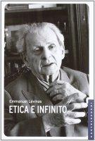Etica e infinito. Dialoghi con Philippe Nemo. - Emmanuel Lévinas