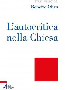 Copertina di 'L' autocritica nella Chiesa. Dalla conversione ecclesiale alla liberazione integrale'