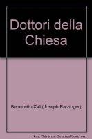 I dottori della Chiesa - Benedetto XVI (Joseph Ratzinger)